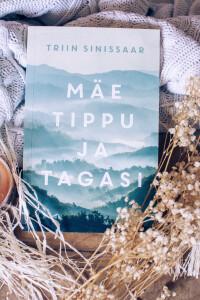 """Hing hakkas raamatuid igatsema ehk Triin Sinissaar """"Mäe tippu ja tagasi"""""""